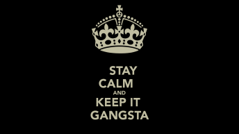 stay-calm-and-keep-it-gangsta